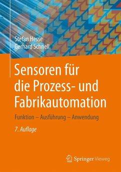 Sensoren für die Prozess- und Fabrikautomation - Heße, Stefan;Schnell, Gerhard
