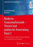 Moderne Finanzmathematik - Theorie und praktische Anwendung Band 2