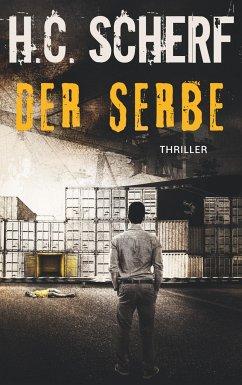 Der Serbe - Scherf, H. C.