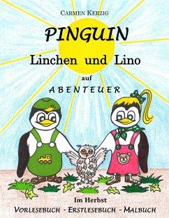 Pinguin Linchen und Lino auf Abenteuer im Herbst - Kerzig, Carmen