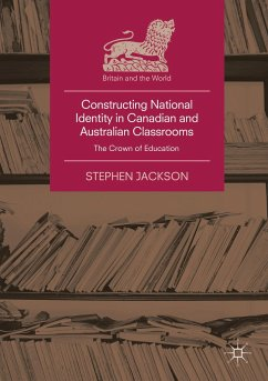 Constructing National Identity in Canadian and Australian Classrooms - Jackson, Stephen