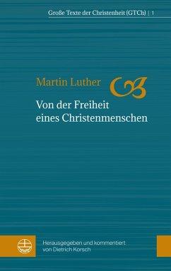 Von der Freiheit eines Christenmenschen (eBook, ePUB) - Luther, Martin