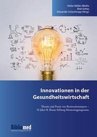 Innovationen in der Gesundheitswirtschaft - Müller-Mielitz, Stefan; Sottas, Beat; Schachtrupp, Alexander