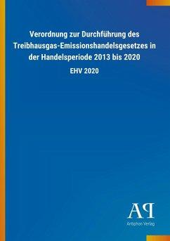 Verordnung zur Durchführung des Treibhausgas-Emissionshandelsgesetzes in der Handelsperiode 2013 bis 2020