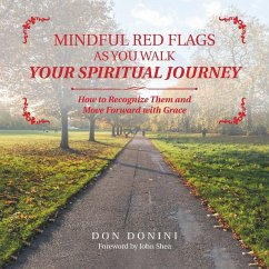 Mindful Red Flags as You Walk Your Spiritual Journey - Donini, Don