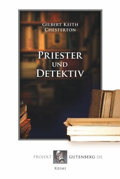 Priester und Detektiv - Chesterton, Gilbert Keith