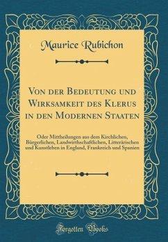 Von der Bedeutung und Wirksamkeit des Klerus in den Modernen Staaten