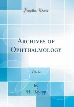 Archives of Ophthalmology, Vol. 22 (Classic Reprint)