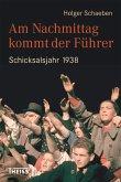 Am Nachmittag kommt der Führer (eBook, ePUB)