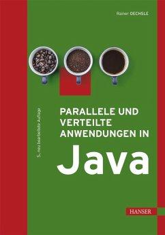 Parallele und verteilte Anwendungen in Java (eBook, PDF) - Oechsle, Rainer