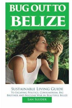 Bug Out to Belize - Sluder, Lan