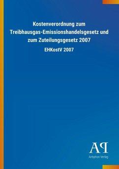 Kostenverordnung zum Treibhausgas-Emissionshandelsgesetz und zum Zuteilungsgesetz 2007