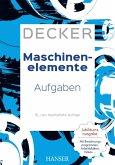 Decker Maschinenelemente - Aufgaben (eBook, PDF)