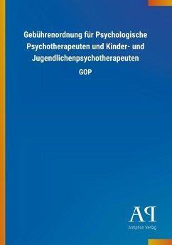 Gebührenordnung für Psychologische Psychotherapeuten und Kinder- und Jugendlichenpsychotherapeuten - Antiphon Verlag