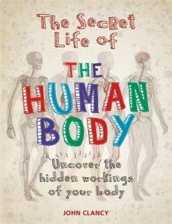 The Secret Life of the Human Body - Clancy, John