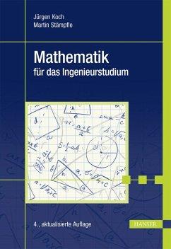 Mathematik für das Ingenieurstudium (eBook, PDF) - Stämpfle, Martin; Koch, Jürgen
