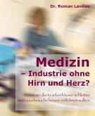 Medizin - Ansichten einer Industrie ohne Hirn und Herz (eBook, ePUB)