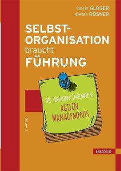 Selbstorganisation braucht Führung (eBook, ePUB) - Gloger, Boris; Rösner, Dieter