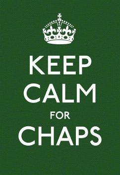 Keep Calm for Chaps: Good Advice for Hard Times - Ebury Press