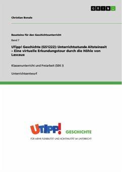 UTipp! Geschichte (GS1222): Unterrichtsstunde Altsteinzeit - Eine virtuelle Erkundungstour durch die Höhle von Lascaux (eBook, ePUB)