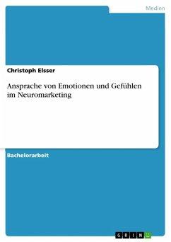 Ansprache von Emotionen und Gefühlen im Neuromarketing (eBook, ePUB)