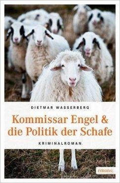 Kommissar Engel & die Politik der Schafe (Mängelexemplar) - Wasserberg, Dietmar