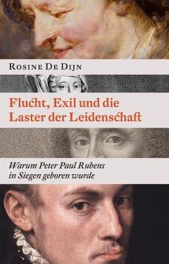 Flucht, Exil und die Laster der Leidenschaft (eBook, ePUB)