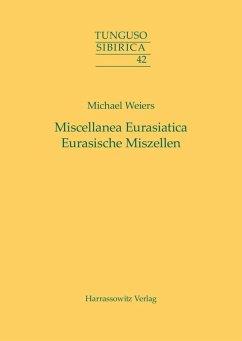Miscellanea Eurasiatica. Eurasische Miszellen (eBook, PDF) - Weiers, Michael