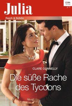 Die süße Rache des Tycoons (eBook, ePUB) - Connelly, Clare