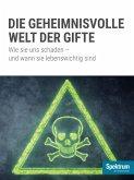 Die geheminisvolle Welt der Gifte (eBook, ePUB)