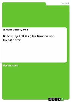 Bedeutung ITIL® V3 für Kunden und Dienstleister (eBook, ePUB)