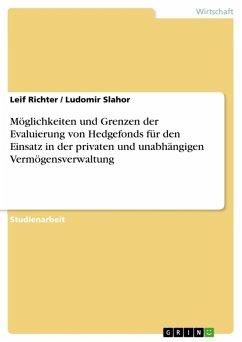 Möglichkeiten und Grenzen der Evaluierung von Hedgefonds für den Einsatz in der privaten und unabhängigen Vermögensverwaltung (eBook, ePUB)