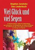 Viel Glück und viel Segen - 13 leicht lernbare Lieder für Geburtstage, den Kindergarten, für Gottesdienste, die Schule und Zuhause (eBook, PDF)