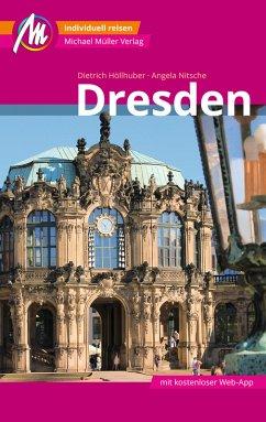 Dresden MM-City Reiseführer Michael Müller Verlag (eBook, ePUB) - Höllhuber, Dietrich; Nitsche, Angela