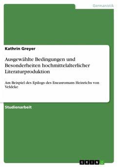 Ausgewählte Bedingungen und Besonderheiten hochmittelalterlicher Literaturproduktion (eBook, ePUB)