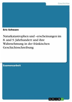 Naturkatastrophen und -erscheinungen im 8. und 9. Jahrhundert und ihre Wahrnehmung in der fränkischen Geschichtsschreibung (eBook, ePUB)