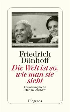 Die Welt ist so, wie man sie sieht (eBook, ePUB) - Dönhoff, Friedrich