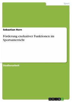 Förderung exekutiver Funktionen im Sportunterricht (eBook, PDF)