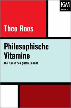 Philosophische Vitamine - Roos, Theo