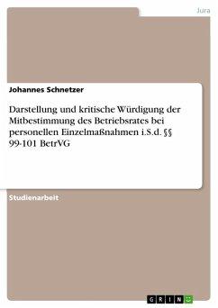 Darstellung und kritische Würdigung der Mitbestimmung des Betriebsrates bei personellen Einzelmaßnahmen i.S.d. §§ 99-101 BetrVG (eBook, ePUB)