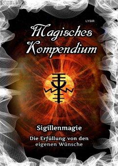 Magisches Kompendium - Sigillenmagie (eBook, ePUB) - Lysir, Frater