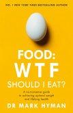 Food: WTF Should I Eat? (eBook, ePUB)