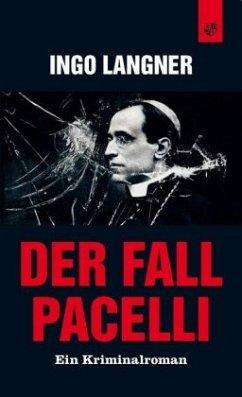 Der Fall Pacelli - Langner, Ingo