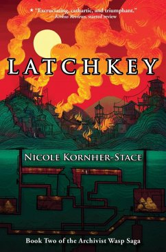 Latchkey: Book Two in the Archivist Wasp Saga (...