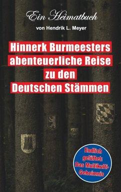 Hinnerk Burmeesters abenteuerliche Reise zu den Deutschen Stämmen