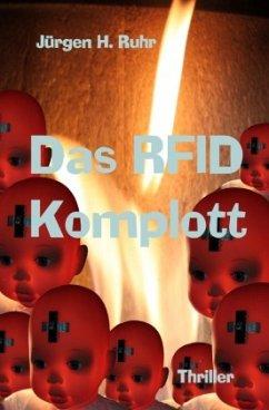 Das RFID Komplott - Ruhr, Jürgen H.