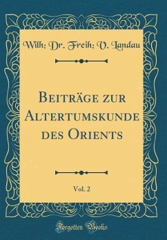 Beiträge zur Altertumskunde des Orients, Vol. 2 (Classic Reprint)