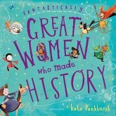 Fantastically Great Women Who Made History. Gift Edition