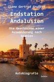 Endstation Andalusien - Die Geschichte einer Auswanderung nach Spanien - Autobiografie (eBook, ePUB)
