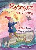 Rotmütz der Zwerg (Bd. 4): In der Tropfsteinhöhle